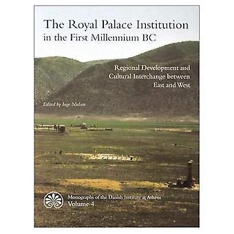 The Royal Palace Institution in the First Millennium BC: Regional Development and Cultural Interchange Between East and West