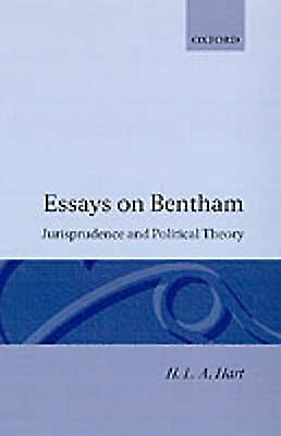 Essays on Bentham Jurisprudence and Political Theory by Hart & H. L. A.
