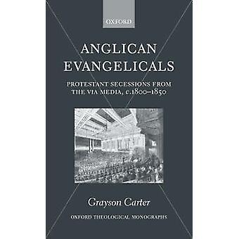 الانفصال البروتستانت الإنجيليين الكنيسة الأنجليكانية من C18001850 عبر وسائل الإعلام قبل كارتر & غرايسون