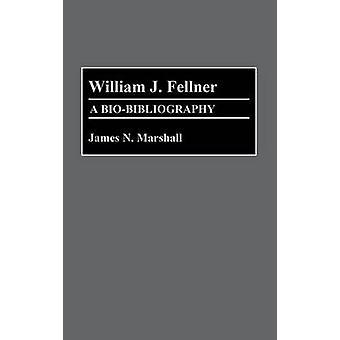 William J. Fellner A Biobibliografie von Marshall & James N.