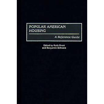 Populaire américaine par Brent & Ruth, un Guide de référence du logement