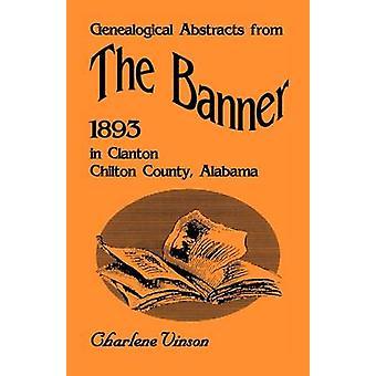 Genealogische Abstracts van de Banner 1893 in Clanton Chilton County (Alabama) door Vinson & Charlene