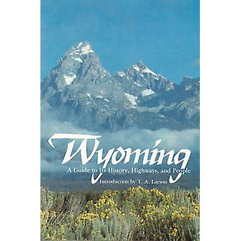 Wyoming A Guide to Its History Highways and People by Federal Writers Project