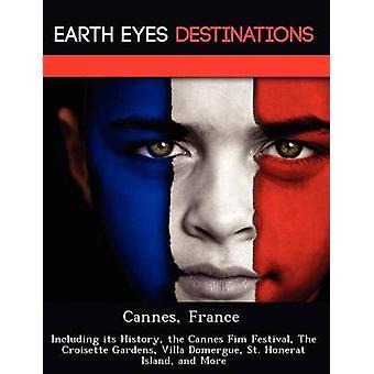 Cannes Frankrike inklusive dess historia Cannes Fim Festival The Croisette Gardens Villa Domergue St. Honerat ön och mer av Wilkins & Sandra
