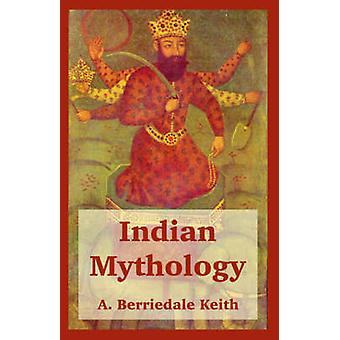 Indian Mythology by Keith & A. & Berriedale