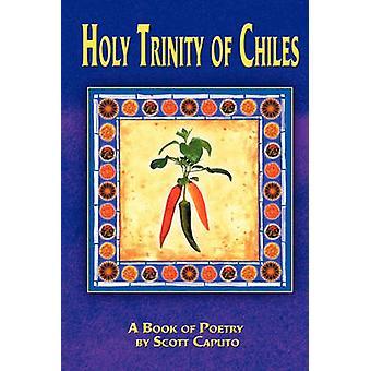 Holy Trinity of Chiles by Caputo & Scott