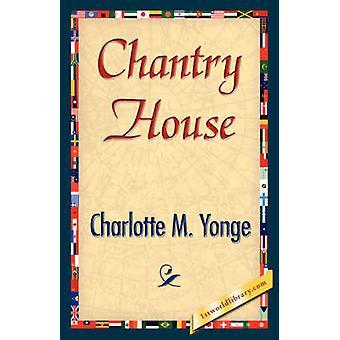 Chantry House by Charlotte M. Yonge & M. Yonge