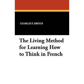 O método de vida para aprender a pensar em francês por Kroeh & F. Charles