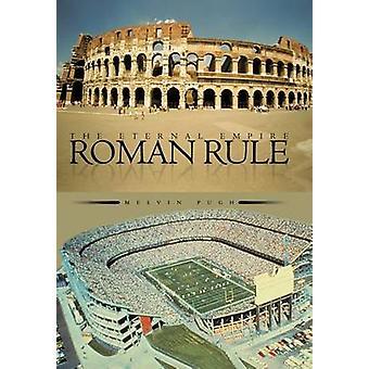 Roman Rule The Eternal Empire by Pugh & Melvin