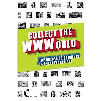 Collect the WWWorld. The Artist as Archivist in the Internet Age Black and White Edition by Quaranta & Domenico