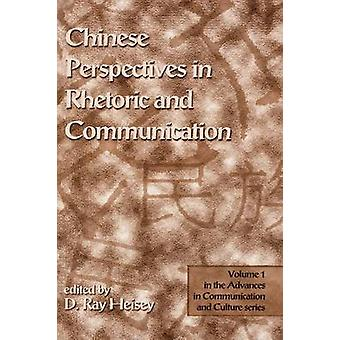 Chinese Perspectives in Rhetoric and Communication by Heisey & D. Ray