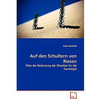 Auf den Schultern von Riesen av Bretfeld & Stefan
