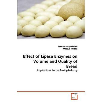 Effect of Lipase Enzymes on Volume and Quality of Bread by Moayedallaie & Setareh