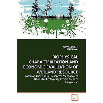BIOPHYSICAL CHARACTERIZATION AND ECONOMIC EVALUATION OF WETLAND RESOURCE by ZAREEN & ANTARA