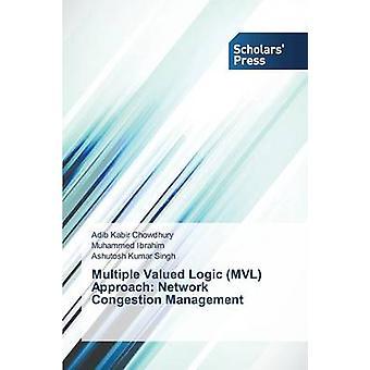 Multiple Valued Logic MVL Approach Network Congestion Management by Chowdhury Adib Kabir