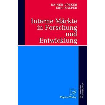 Interne Mrkte in Forschung und Entwicklung by Vlker & Rainer