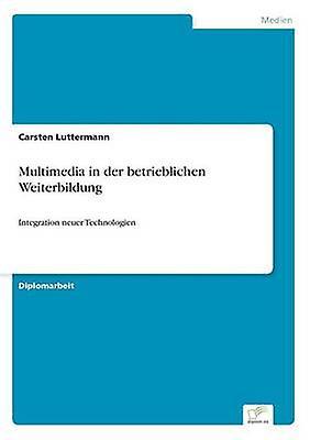 Multimedia in der betrieblichen Weiterbildung by LutterhomHommes & voituresten