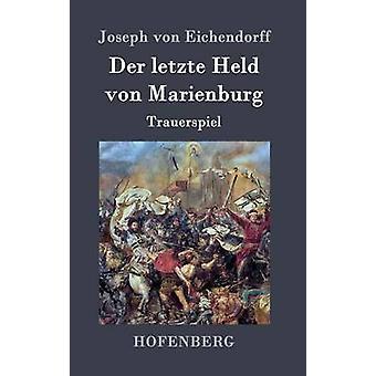 Der letzte Held von Marienburg by Joseph von Eichendorff