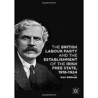 Die Briten Labour Party und die Einrichtung des irischen freien Stat