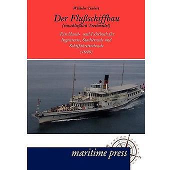 Der Fluschiffbau einschlielich Treibmittel by Teubert & Wilhelm