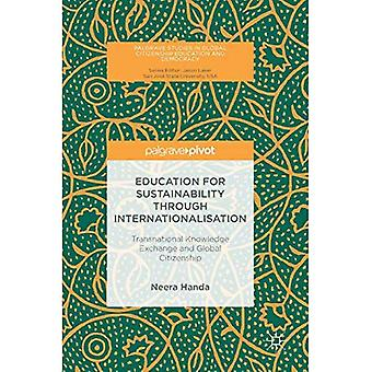 Education for Sustainability� through Internationalisation: Transnational Knowledge Exchange and Global Citizenship (Palgrave Studies in Global Citizenship Education and Democracy)