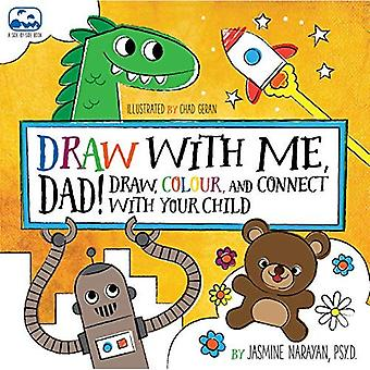 Draw with Me, Dad!: Draw, Colour, and Connect with Your Child