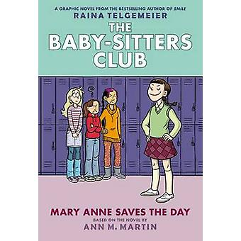 Mary Anne Saves the Day - Full-Color Edition (the Baby-Sitters Club Gr