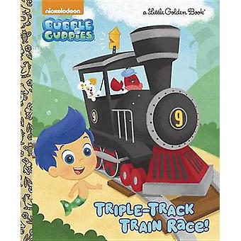 Triple-Track Train Race! (Bubble Guppies) by Mary Tillworth - Eren Un