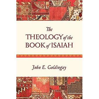 The Theology of the Book of Isaiah by John Goldingay - 9780830840397