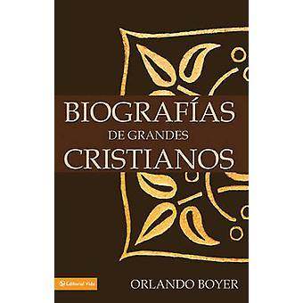 Biografias de Grandes Cristianos by Orlando Boyer - 9780829733587 Book