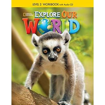 Explore Our World 2 - Workbook - 9781305089853 Book
