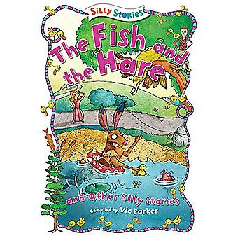 The Fish and the Hare and Other Silly Stories by Victoria Parker - 97