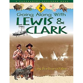 Going Along with Lewis and Clark by Barbara Fifer - 9781560371519 Book