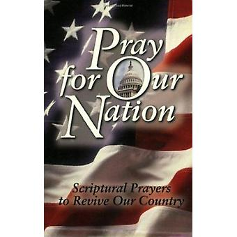 Pray for Our Nation - Scriptural Prayers to Revive Our Country by Harr