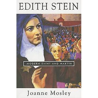 Edith Stein - Modern Saint and Martyr (annotated edition) by Joanne Mo