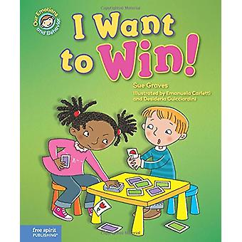 I Want to Win! - A Book about Being a Good Sport by Sue Graves - Emanu
