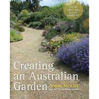 Creëren van een tuin van de Australische door Angus Stewart - 9781743310236 boek