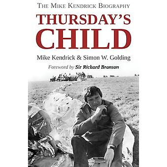 Thursday's Child  -  The Mike Kendrick Story by Mike Kendrick - 97817