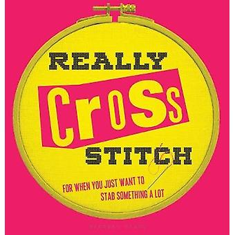 Really Cross Stitch - For when you just want to stab something a lot -