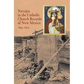 Navajos in the Catholic Church Records of New Mexico, 1694-1875