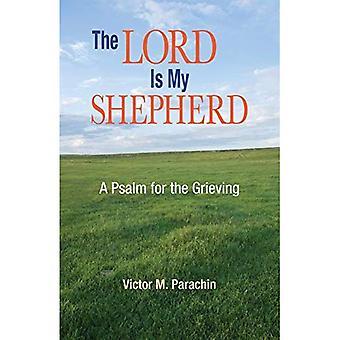 The Lord Is My Shepherd: A Psalm for Grieving