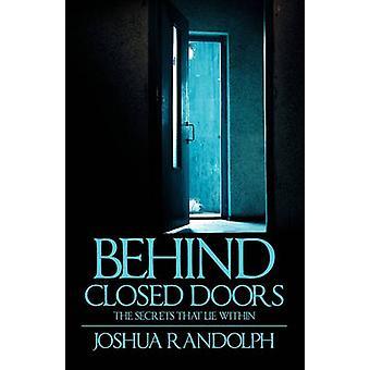 Bag lukkede døre SecretsThat ligger inden for Randolph & Joshua