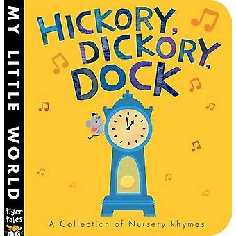 Hickory - Dickory - Dock by Tiger Tales - Fhiona Galloway - 978158925