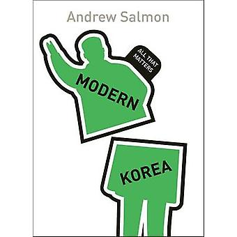Modern Korea All That Matters by Andrew Salmon