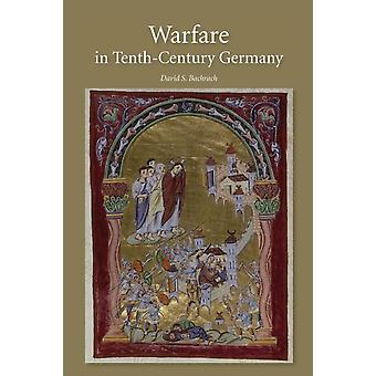 Warfare in Tenth-Century Germany (Warfare in History) (Paperback) by Bachrach Dr. David S.