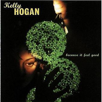 Kelly Hogan - importación de Estados Unidos porque se siente bien [CD]