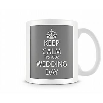 Keep Calm It's Wedding Day Printed Mug