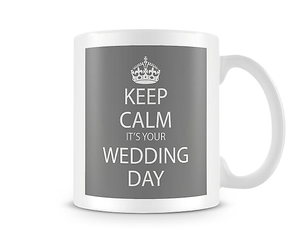 Keep Calm It's Wedding Day Printed Mug