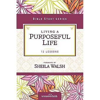 Living a Purposeful Life by Sheila Walsh - 9780310682516 Book