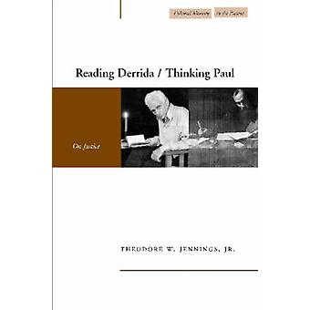 Reading Derrida/Thinking Paul - On Justice by Theodore W. Jennings - 9